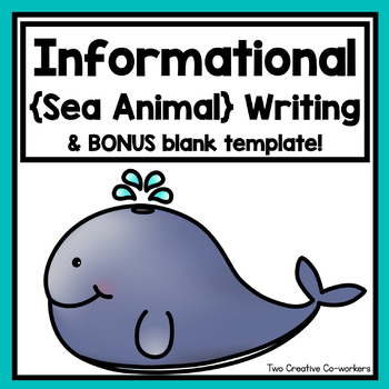 Informational Writing Bundle: Sea Animals { Includes Blank