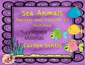 Sea Animals Journeys Unit 3 Lesson 11 First Grade Supplement Activities