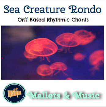 Sea Creature Rondo:  An Orff Based Rhythm Song