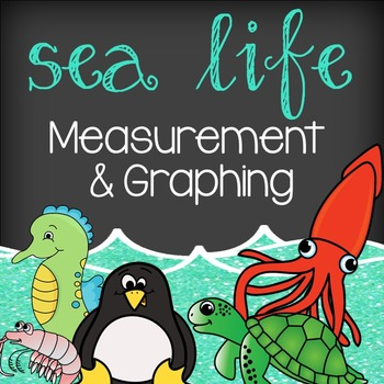 Sea Life Math - Measurement & Graphing