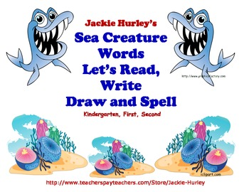 Fish, Sea, Fish, Sea, - Creatures of the Sea - Sea Animals - Common Core Reading