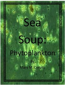 Sea Soup:  Phytoplankton by Mary M. Cerullo - Imagine It -