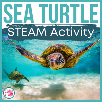 Life Cycle STEAM Challenge | Life Cycle of a Sea Turtle
