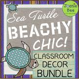 Sea Turtle Theme Classroom Decor BUNDLE (Beachy Chic!)
