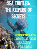 Sea Turtles: Keepers of Secrets {Differentiated Reading Passages & Questions}
