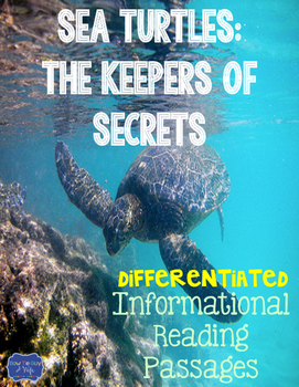 Sea Turtles: Keepers of Secrets {Differentiated Reading Pa