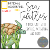 Sea Turtles National Geographic Book Comprehension Unit