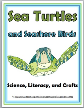 Sea Turtles and Seashore Birds Science, Literacy, and Crafts - Turtles Unit
