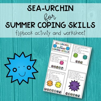 Sea-Urchin for Summer Coping Skills - Flipbook and Worksheet