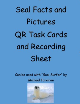 Seal Facts and Pictures QR Task Cards and Recording Sheet