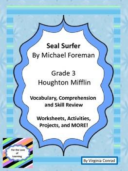 Seal Surfer by M. Foreman--Vocab/Comprehension/Skills--Grade 3 Houghton Mifflin
