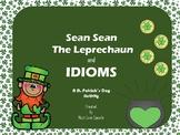 Sean Sean the Leprechaun: Idioms
