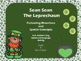 Sean Sean the Leprechaun: Spatial Concepts and Following D