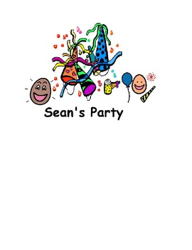 Sean's Party: A Functional Academic Story to Teach Party Planning Skills.