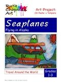Seaplanes in Alaska: Art Lesson for Grades 1-3