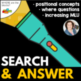 Search & Answer Where Questions & Positional Concepts at S