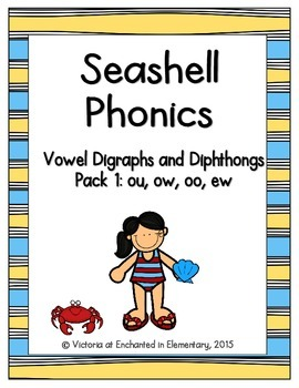 Seashell Phonics: Vowel Digraphs and Diphthongs Pack 1: ow