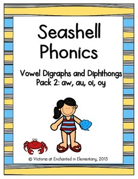 Seashell Phonics: Vowel Digraphs and Diphthongs Pack 2: aw, au, oi, oy