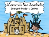 Seashells & Mermaids Emergent Reader & Centers
