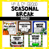 Fall Break, Thanksgiving Break, Winter Break, Spring Break -4th/5th Grade BUNDLE