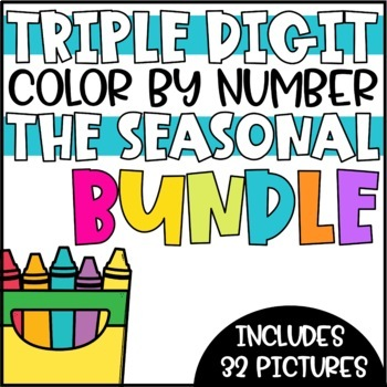 Seasonal Color by Number Pictures BUNDLE - Triple Digit Addition & Subtraction