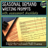 Seasonal Demand Writing Prompt Set:  Back to School/Fall!