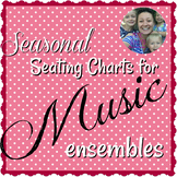 Seasonal Seating Charts for Music Ensembles