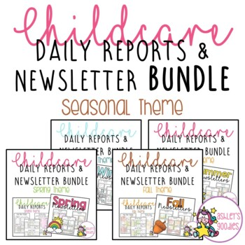 Seasonal Themed Childcare Daily Reports/Newsletters BUNDLE! (Daycare)