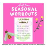 Seasonal-themed workouts for PT, OT, SLP and the classroom!