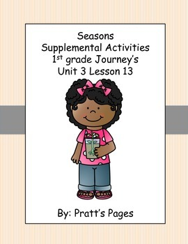 Seasons 1st grade Supplemental Activities for Journey's Unit 3 Lesson 13