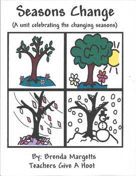 Seasons Change A Complete Unit to Celebrate the Changing of Each Seasons