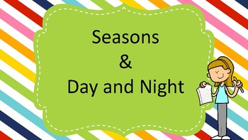 Seasons & Day and Night (TEKS 1.8C)