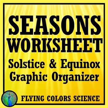 Seasons Review - Equinox and Solstice Graphic Organizer Activity NGSS MS-ESS1-1