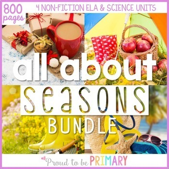 Seasons Non-Fiction ELA & Science {Fall, Winter, Spring, Summer} BUNDLE