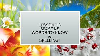 Seasons- Lesson 13 Spelling Words & Words to Know