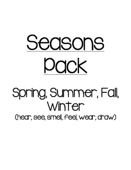 Seasons Pack  Spring, Summer, Fall, Winter (hear, see, smell, feel, wear, draw)