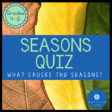 Seasons Quiz - An Assessment About What Causes the Seasons