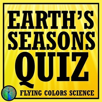 Earth's Seasons Quiz (Middle School)  NGSS MS-ESS1-1