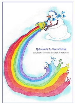 Seasons, Snow, and Rainbows: Activities for Kindergarten- Second