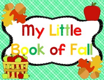 Seasons Unit: My Little Book of Fall Student Book