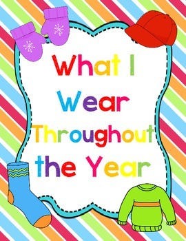 Seasons Units: What I Wear Throughout the Year Student Book