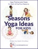 Seasons Yoga Ideas for Kids