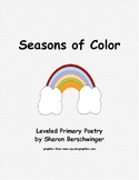 Seasons of Color - Leveled Primary Poetry