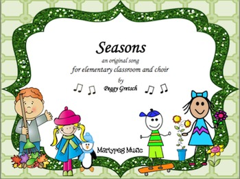 Seasons Song/Elementary Choral/Summer, Fall, Winter,Spring