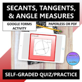 Secants Tangents Angle Measures of Circles Google Forms Quiz Practice