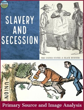 Secession Slavery and the Civil War Point of View and Image Analysis