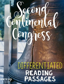 Second Continental Congress Differentiated Reading Passages & Questions
