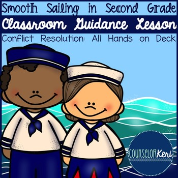 Classroom Guidance Lesson: Conflict Resolution - All Hands on Deck!