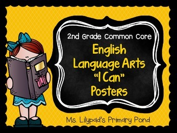 "Common Core ""I Can"" Statements Posters for Second Grade {English/Language Arts}"
