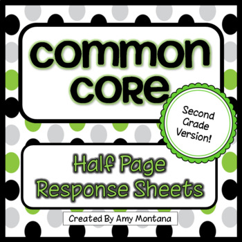 Second Grade Common Core Half Page Response Sheets for Reading